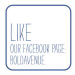 Like our Facebook page: facebook.com/boldavenue